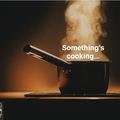 Thumb sommething s cooking